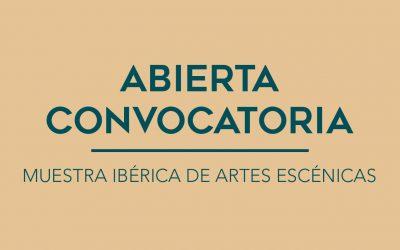 / ABIERTA CONVOCATORIA / MUESTRA IBÉRICA DE ARTES ESCÉNICAS