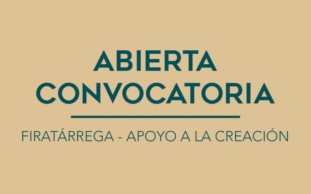 / ABIERTA CONVOCATORIA / FIRATÁRREGA – APOYO A LA CREACIÓN