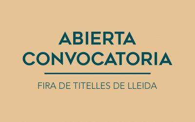 / ABIERTA CONVOCATORIA / FIRA DE TITELLES DE LLEIDA